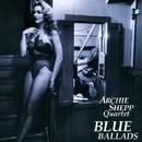 Blue Ballads/Archie Shepp Quartet