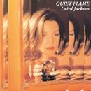 Quiet Flame/Laird Jackson