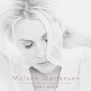 Can't Help It/Malene Mortensen