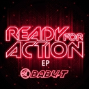 Ready For Action - EP/BABY-T