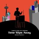 Theremin : Time Slips Away/Masami Takeuchi