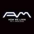 How We Livin feat. Snoop Dogg/A.M