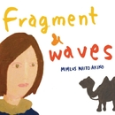 Fragment & waves/ミムラス内藤彰子
