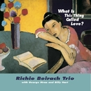 What Is This Thing Called Love?/Richie Beirach Trio