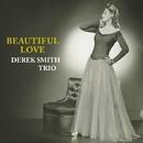 Beautiful Love/Derek Smith Trio