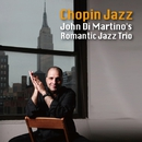 Chopin Jazz/John Di Martino Romantic Jazz Trio