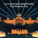 Catalonian Rhapsody/Tete Montoliu Trio
