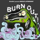 Burn Out!/Katchin' & Dogday Afternoon