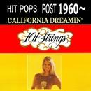 ヒット・ポップス 1960年以後~ 夢のカリフォルニア/101 ストリングス オーケストラ