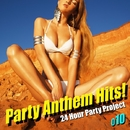 Party Anthem Hits! 010(最新クラブ・ヒット・ベスト・カヴァー集)/24 Hour Party Project