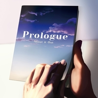 Prologue/Shout it Out