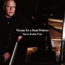Pavane for a Dead Princess/Steve Kuhn Trio