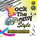 Rock The Boomy Style/FRONTIER BACKYARD