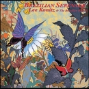 Brazilian Serenade/Lee Konitz & The Brazilian Band
