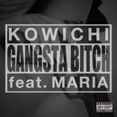 GANGSTA BITCH feat. MARIA/KOWICHI