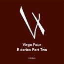 E-Series Part 2/Virgo Four