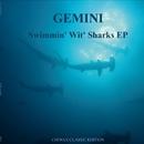 Swimmin wit Sharks/Gemini