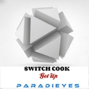 Get Up/Switch Cook