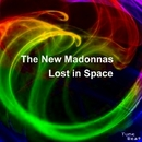 Lost In Space/The New Madonnas