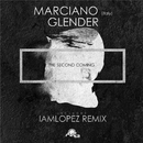 The Second Coming/GLENDER & Marciano (italy) & IAMLOPEZ