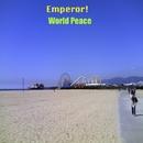 World Peace/Emperor!