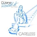 Careless/DJane HouseKat feat. Piñero