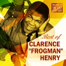 """Masters Of The Last Century: Best of Clarence """"Frogman"""" Henry/Clarence """"Frogman"""" Henry"""