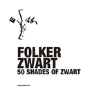 50 Shades Of Zwart/Folker Zwart