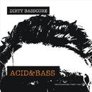 Acid & Bass/Dirty Basscore