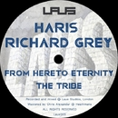 From Here To Eternity / The Tribe/Haris Custovic & Richard Grey