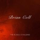 The Roads of Kildare/Brian Coll