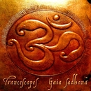 Gaia Sadhana/Trancescapes