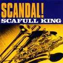 SCANDAL!/Scafull King