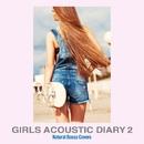 ガールズ・アコースティック・ダイアリー2(Natural Bossa Covers)/The G.Garden Singers