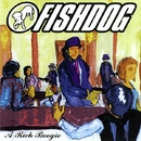 A Rich Boogie/Fishdog