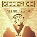 Stand By You (Official Open Beatz Anthem 2015)/Gigo'n'Migo