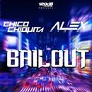 Bailout/Chico Chiquita & Alex Padden