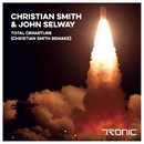 Total Departure (Christian Smith Remake)/Christian Smith & John Selway