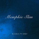 Bounce My Baby/Memphis Slim