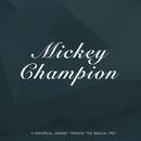 Mickey Champion/Mickey Champion