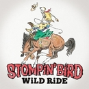 WILD RIDE/STOMPIN' BIRD