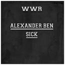 Sick/Alexander Ben