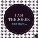 I AM THE JOKER/Boris Brejcha