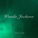 Cool Love/Wanda Jackson