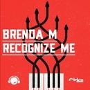 Recognize Me/Brenda M