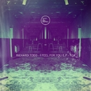 I Feel for You E.P/Richard Todd
