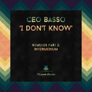 I Don't Know (Remixes Part 2)/Ceo Basso