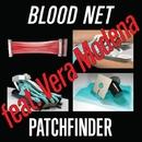 Blood Net EP 2.0/Patchfinder feat. Vera Modena