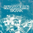 RAGGAMUFFIN SKANK -Single/THUNDER