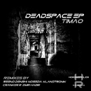 Deadspace EP/TIMAO